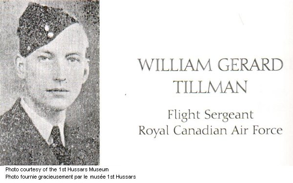 Photo of William Gerard Tillmann– Ged Tillman was the son of Dr. and Mrs. W. J. Tillman of 222 Central Avenue. He attended De LaSalle High School and Central Collegiate and worked for Labatt's Brewery before enlisting in March 1942. He went to England in June 1943 to join #424 Tiger Squadron. He was a Bombaimer in a Halifax aircraft.